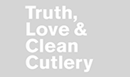 The words Truth, love & clean cutlery